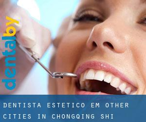 Dentista estético em Other Cities in Chongqing Shi (Chongqing Shi)
