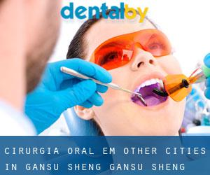 Cirurgia oral em Other Cities in Gansu Sheng (Gansu Sheng)