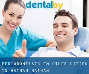 Periodontista em Other Cities in Hainan (Hainan)