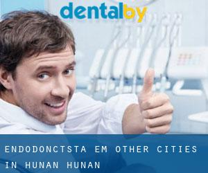 Endodonctsta em Other Cities in Hunan (Hunan)