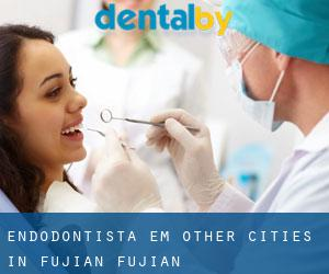 Endodontista em Other Cities in Fujian (Fujian)