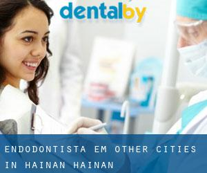 Endodontista em Other Cities in Hainan (Hainan)