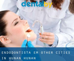 Endodontista em Other Cities in Hunan (Hunan)