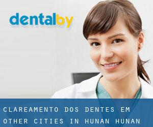 Clareamento dos dentes em Other Cities in Hunan (Hunan)
