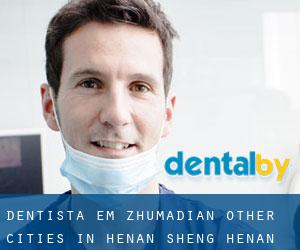 Dentista em Zhumadian (Other Cities in Henan Sheng, Henan Sheng)